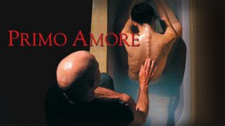 First Love (Primo amore) 2005