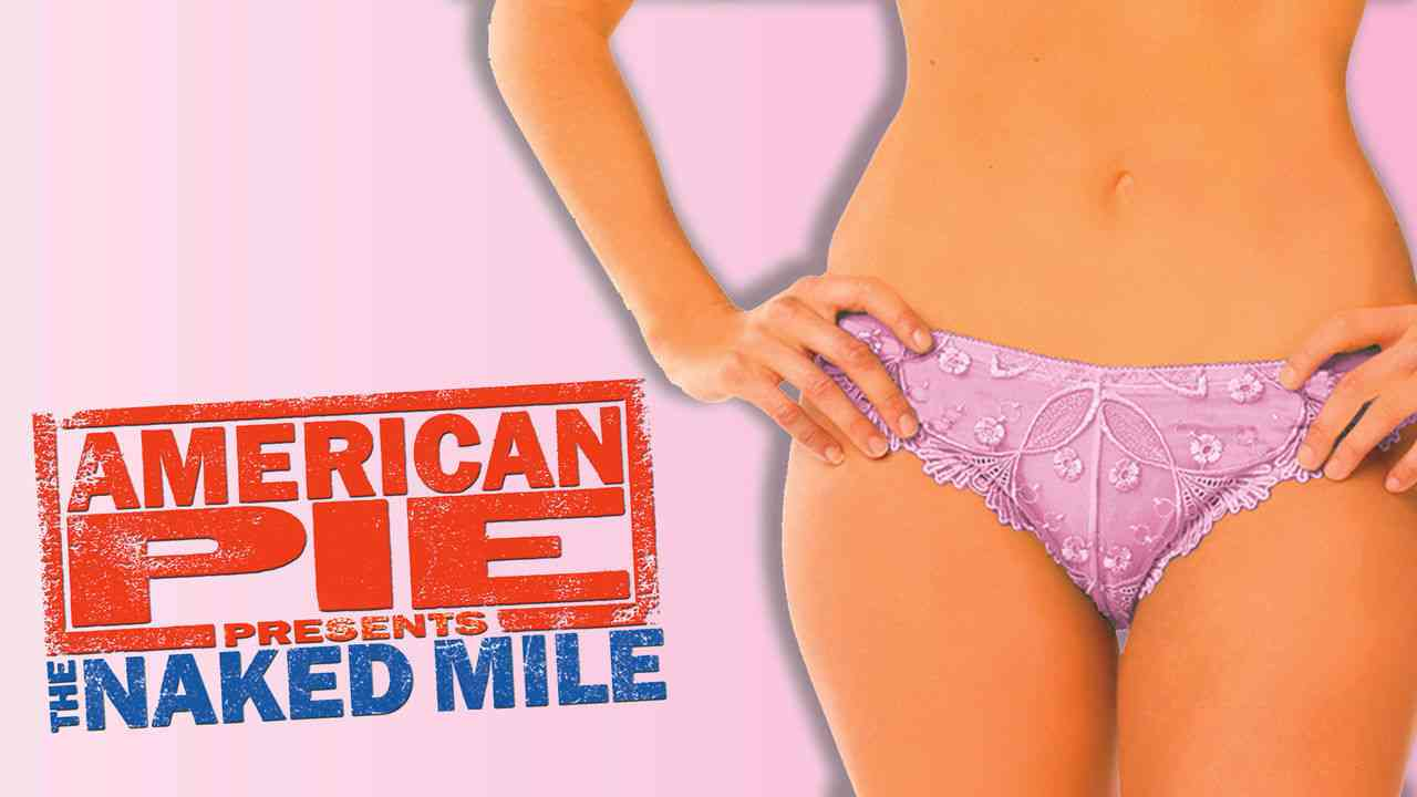 American Pie Presents The Naked Mile 2006 is 'american pie presents: the naked mile' movie streaming