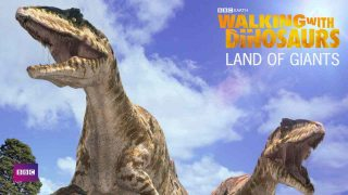 Walking with Dinosaurs: Land of the Giants 2002