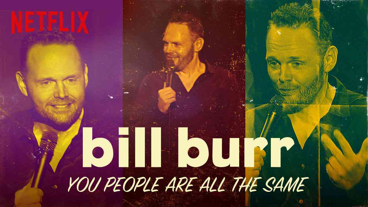 Bill Burr: You People Are All the Same 2012