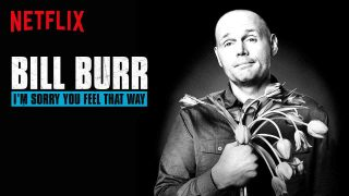 Bill Burr: I'm Sorry You Feel That Way 2014