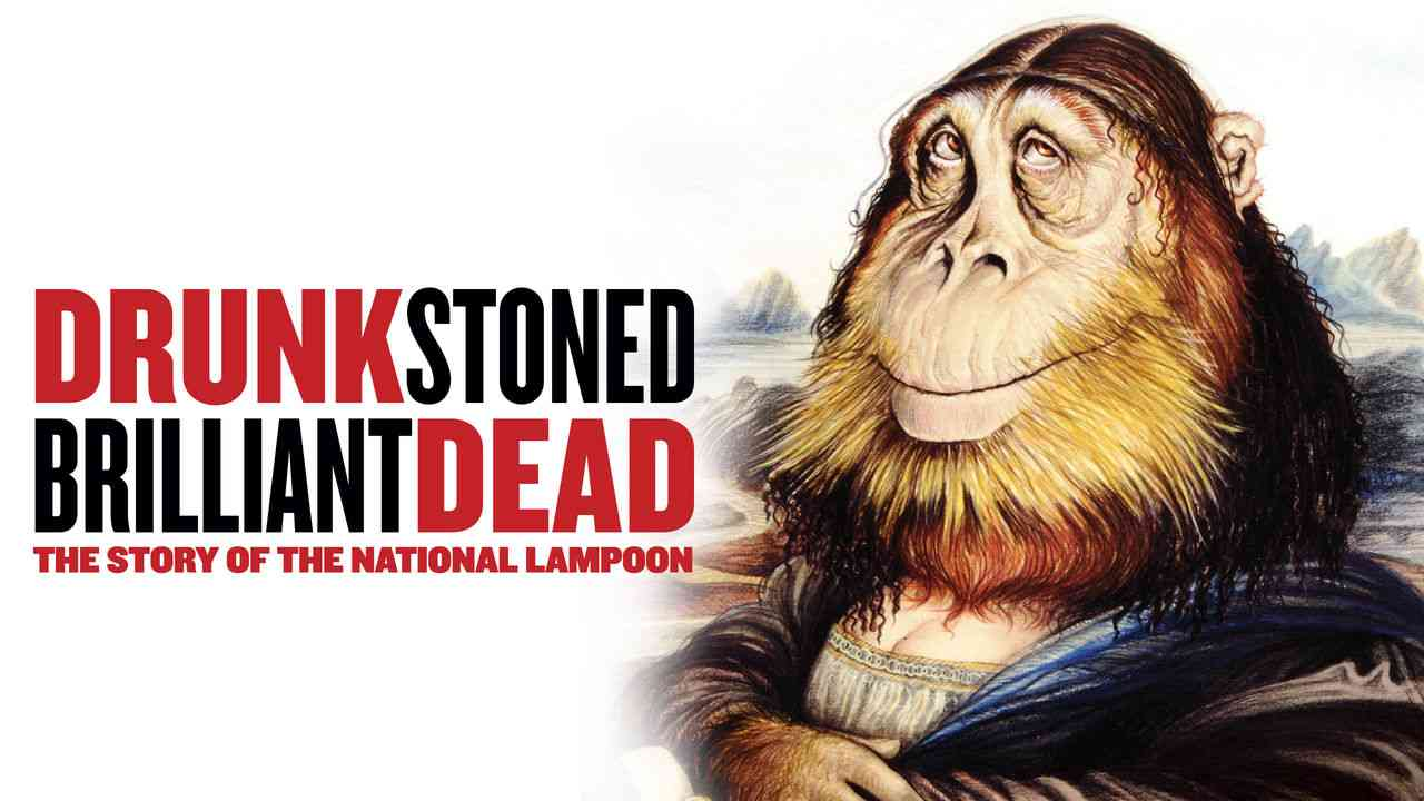 Drunk Stoned Brilliant Dead: The Story of the National Lampoon 2015