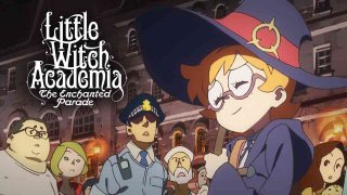 Little Witch Academia: The Enchanted Parade 2015