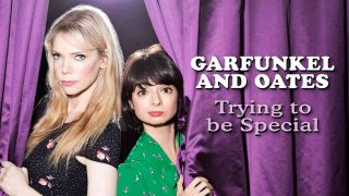 Garfunkel and Oates: Trying to be Special 2016