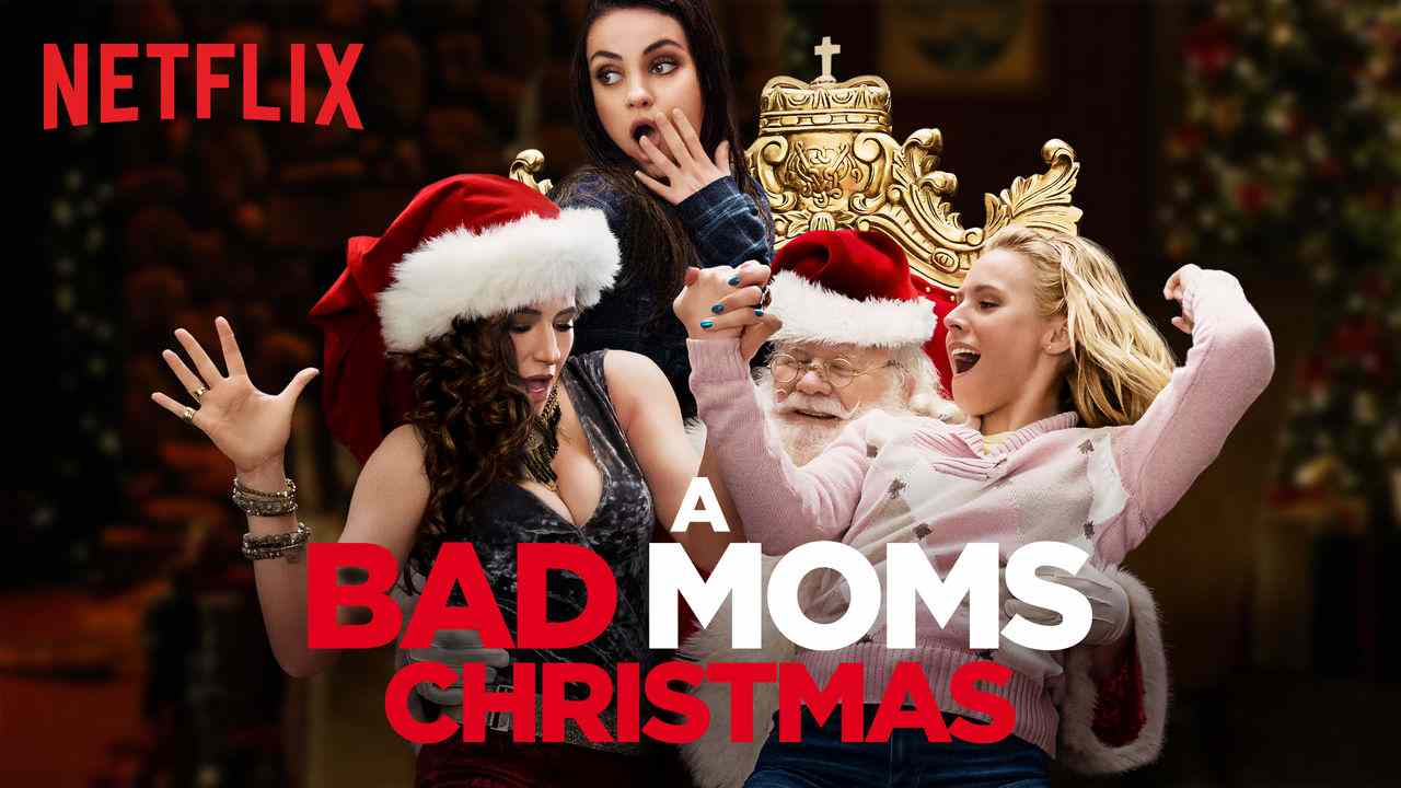 A Bad Moms Christmas 2017.Is A Bad Moms Christmas Movie Streaming On Netflix
