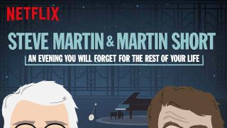 Steve Martin and Martin Short: An Evening You Will Forget for the Rest of Your Life 2018