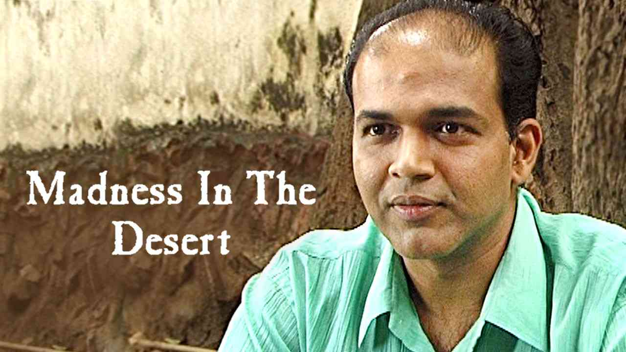 Madness in the Desert (Chale Chalo: The Lunacy of Film Making) 2004