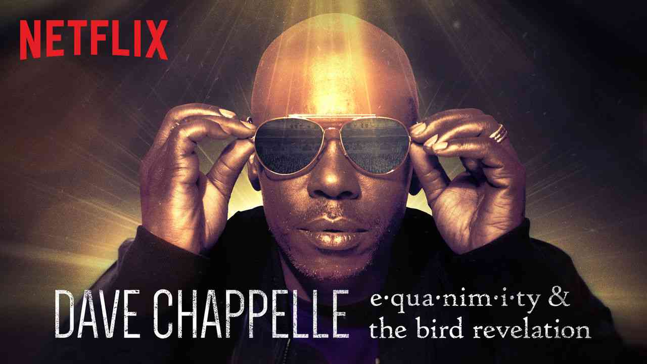 Dave Chappelle: Equanimity & The Bird Revelation 2017