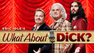 Eric ldle's What About Dick? 2012