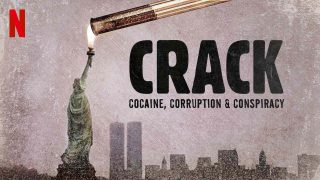 Crack: Cocaine, Corruption & Conspiracy 2021