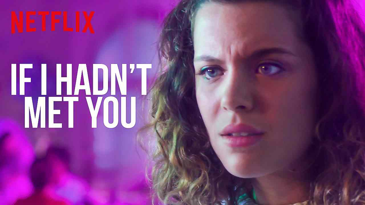 Andrea Ros is 'if i hadn't met you' tv show streaming on netflix?