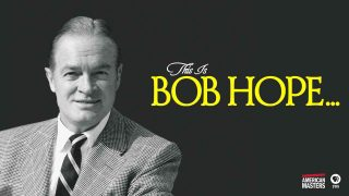 American Masters: This is Bob Hope 2017