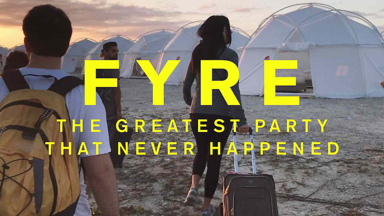 FYRE: The Greatest Party That Never Happened 2019