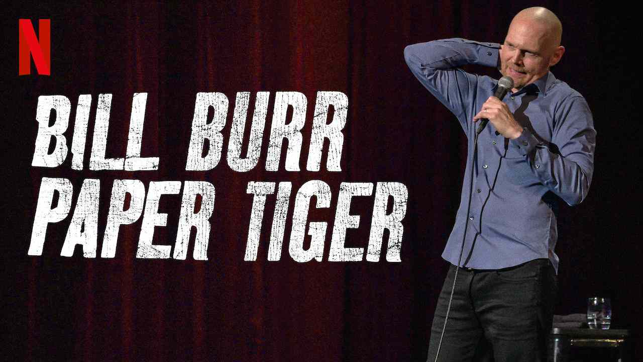 Is Originals Stand Up Comedy Bill Burr Paper Tiger 2019 Streaming On Netflix