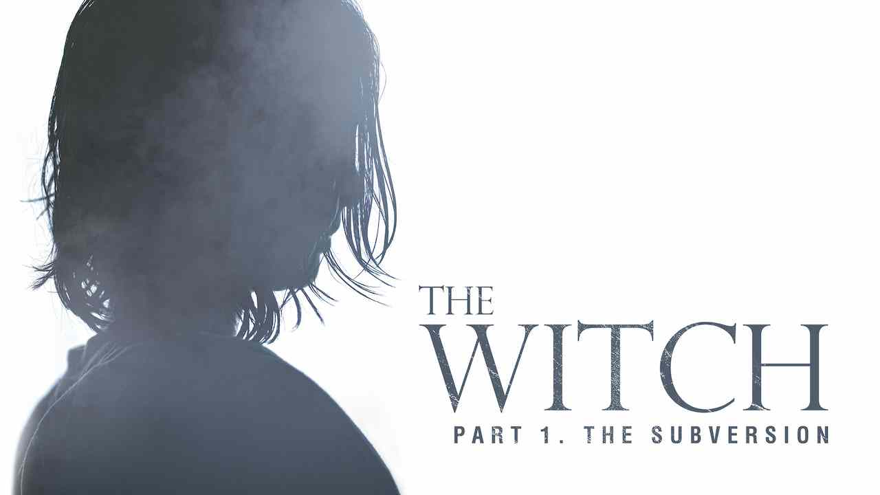 Is 'The Witch: Part 1 - The Subversion 2018' movie