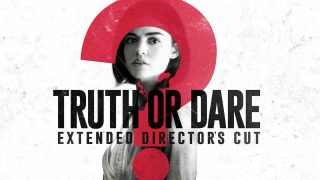 Truth or Dare: Extended Director's Cut 2018