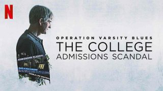 Operation Varsity Blues:TheCollegeAdmissionsScandal 2021