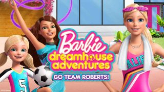 Barbie Dreamhouse Adventures: Go Team Roberts 2019