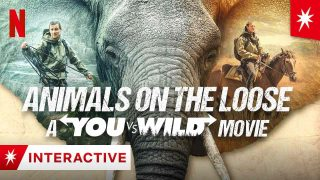 Animals on the Loose: A You vs. Wild Movie 2021