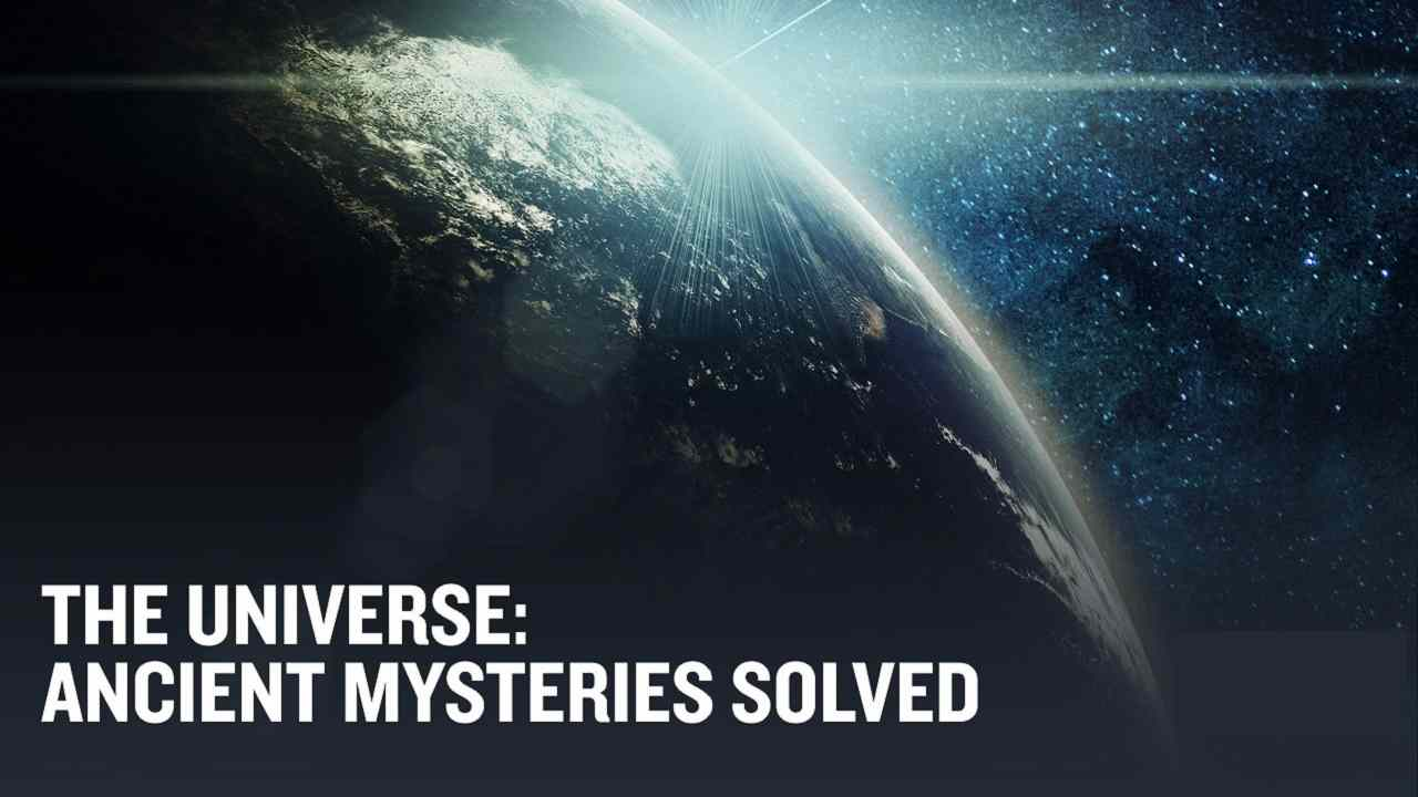 The Universe: Ancient Mysteries Solved 2015