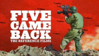 Five Came Back: The Reference Films 1945